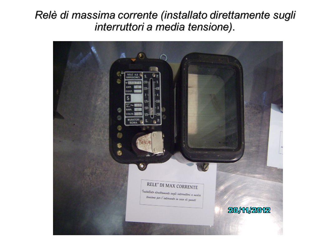 Relè di massima corrente (installato direttamente sugli interruttori a media tensione).