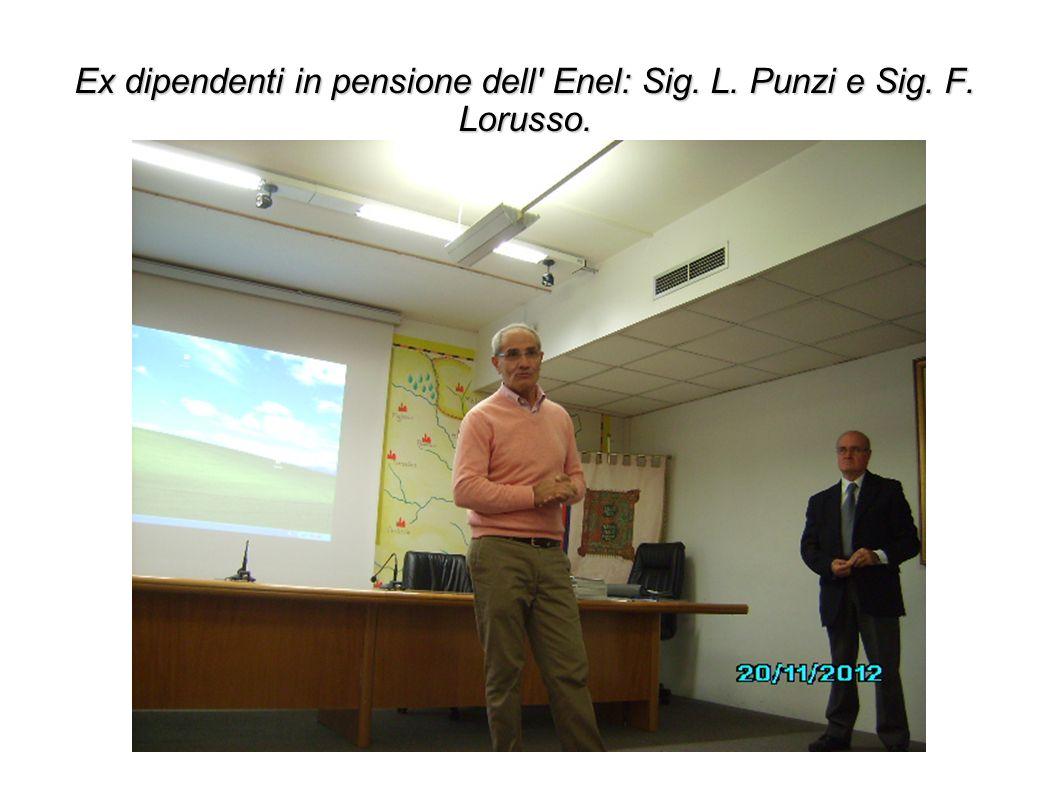 Ex dipendenti in pensione dell' Enel: Sig. L. Punzi e Sig. F. Lorusso.