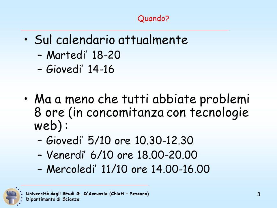 Università degli Studi G. DAnnunzio (Chieti – Pescara) Dipartimento di Scienze 3 Quando.