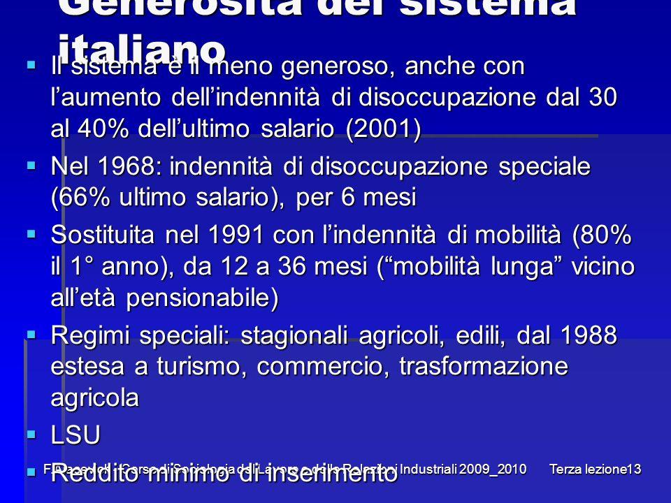 F.Alacevich - Corso di Sociologia del Lavoro e delle Relazioni Industriali 2009_2010 Terza lezione13 Generosità del sistema italiano Il sistema è il m