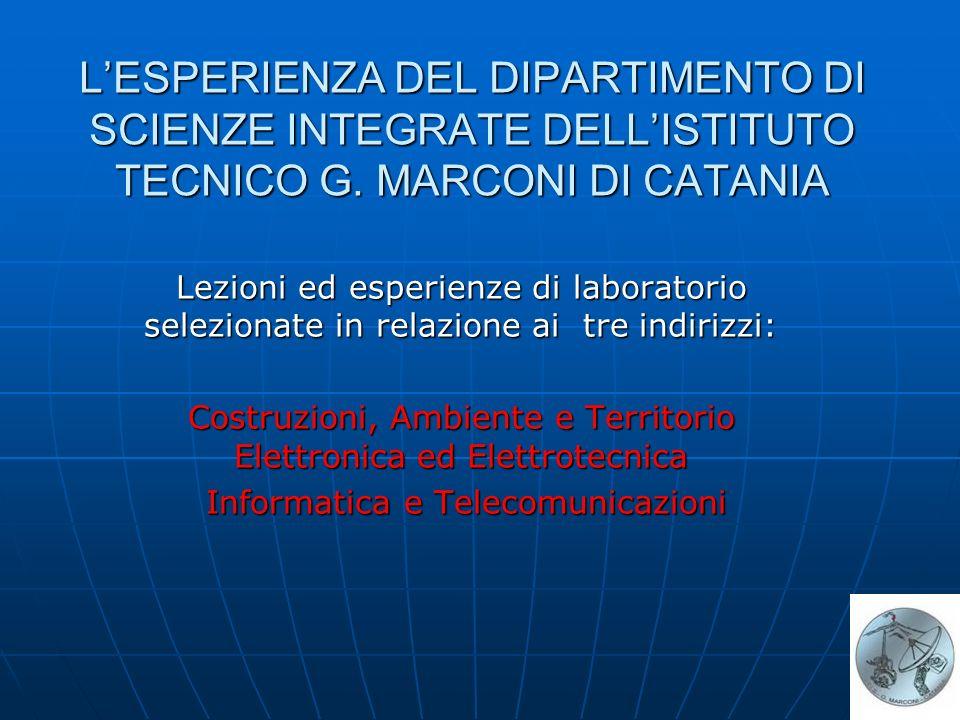 LESPERIENZA DEL DIPARTIMENTO DI SCIENZE INTEGRATE DELLISTITUTO TECNICO G.