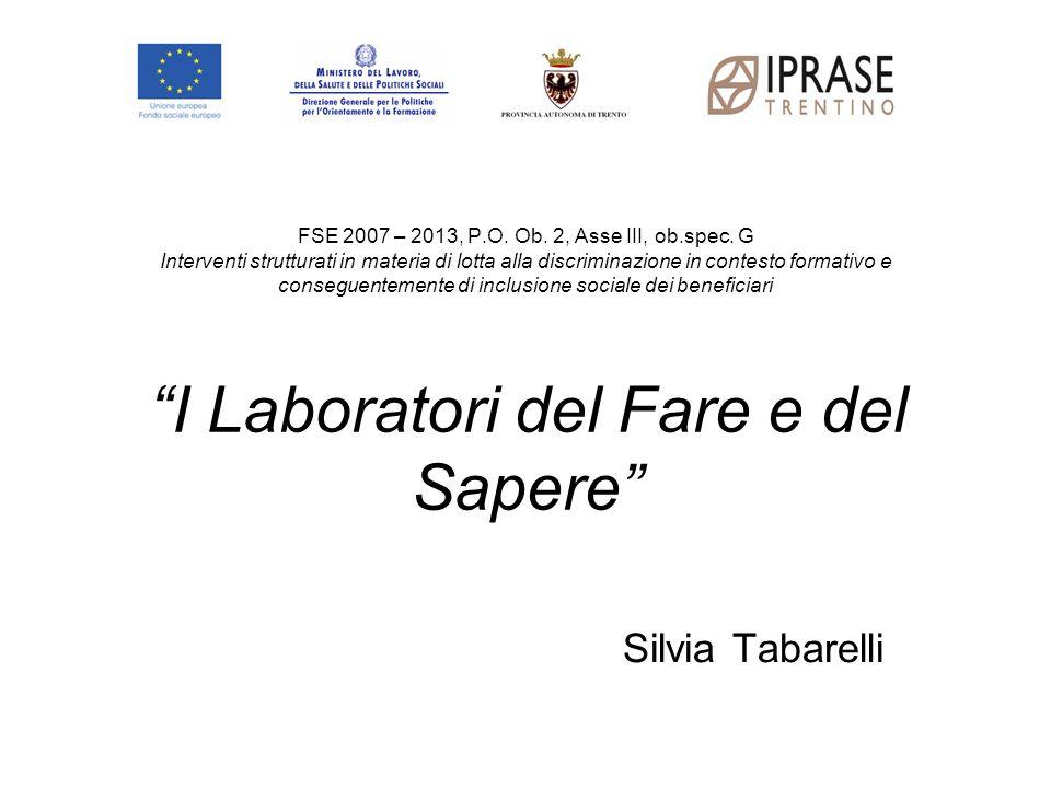 FSE 2007 – 2013, P.O. Ob. 2, Asse III, ob.spec. G Interventi strutturati in materia di lotta alla discriminazione in contesto formativo e conseguentem