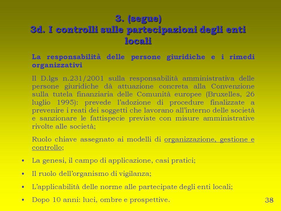 3. (segue) 3d. I controlli sulle partecipazioni degli enti locali La responsabilità delle persone giuridiche e i rimedi organizzativi Il D.lgs n.231/2