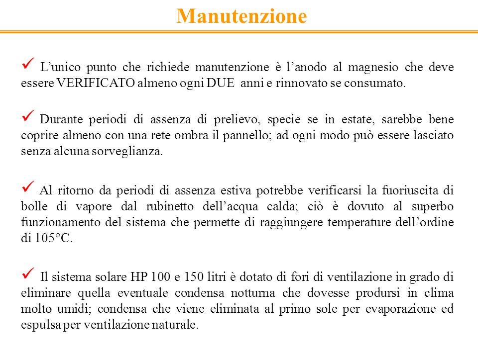 Manutenzione Lunico punto che richiede manutenzione è lanodo al magnesio che deve essere VERIFICATO almeno ogni DUE anni e rinnovato se consumato. Dur