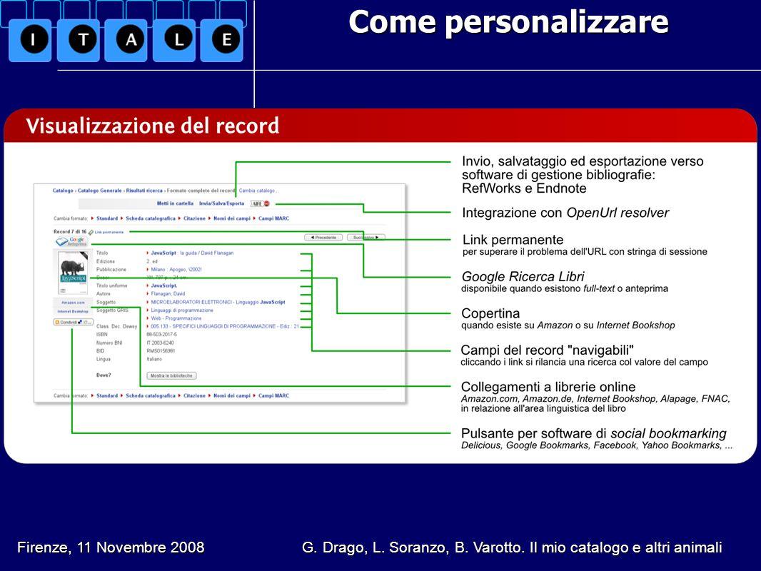 Come personalizzare Come personalizzare Firenze, 11 Novembre 2008 G. Drago, L. Soranzo, B. Varotto. Il mio catalogo e altri animali