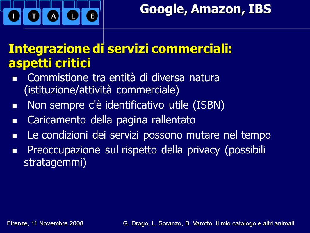 Google, Amazon, IBS Integrazione di servizi commerciali: aspetti critici Commistione tra entità di diversa natura (istituzione/attività commerciale) N