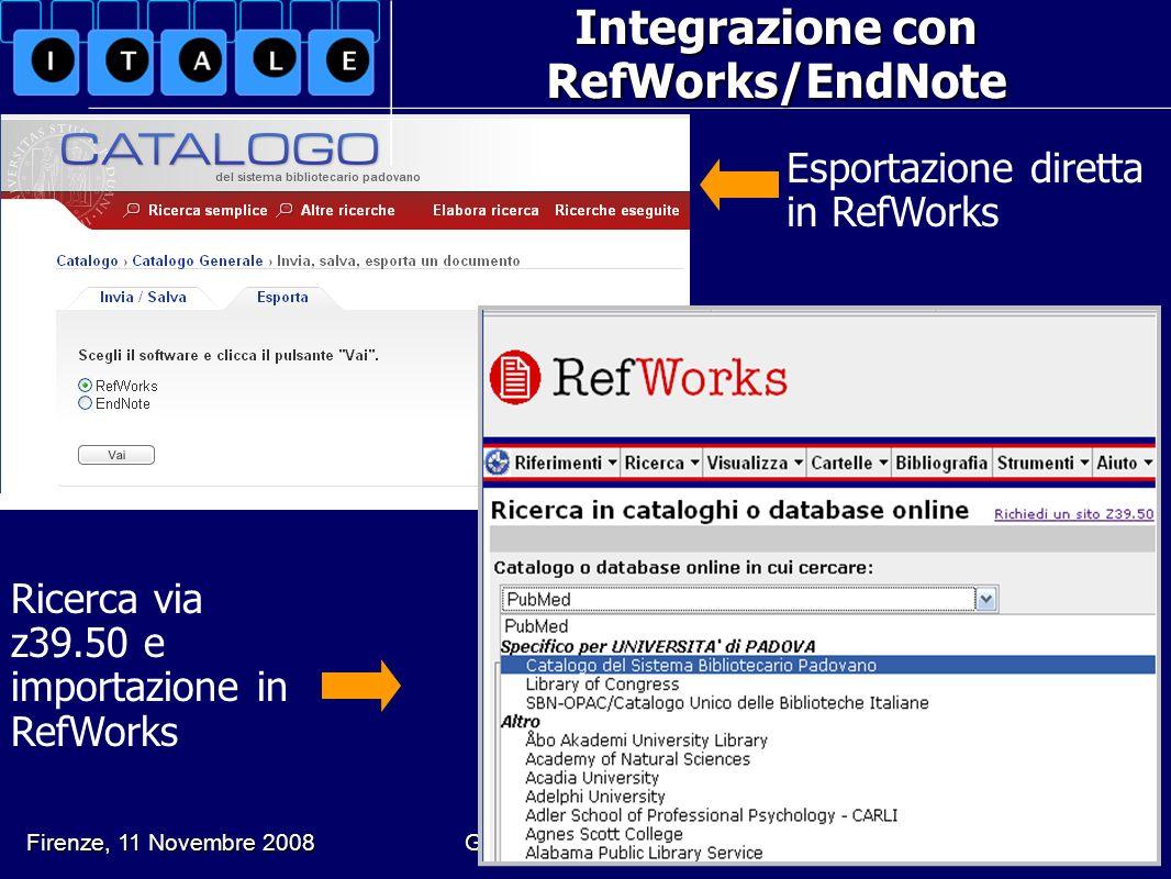 Integrazione con RefWorks/EndNote G. Drago, L. Soranzo, B. Varotto. Il mio catalogo e altri animali Firenze, 11 Novembre 2008 Esportazione diretta in