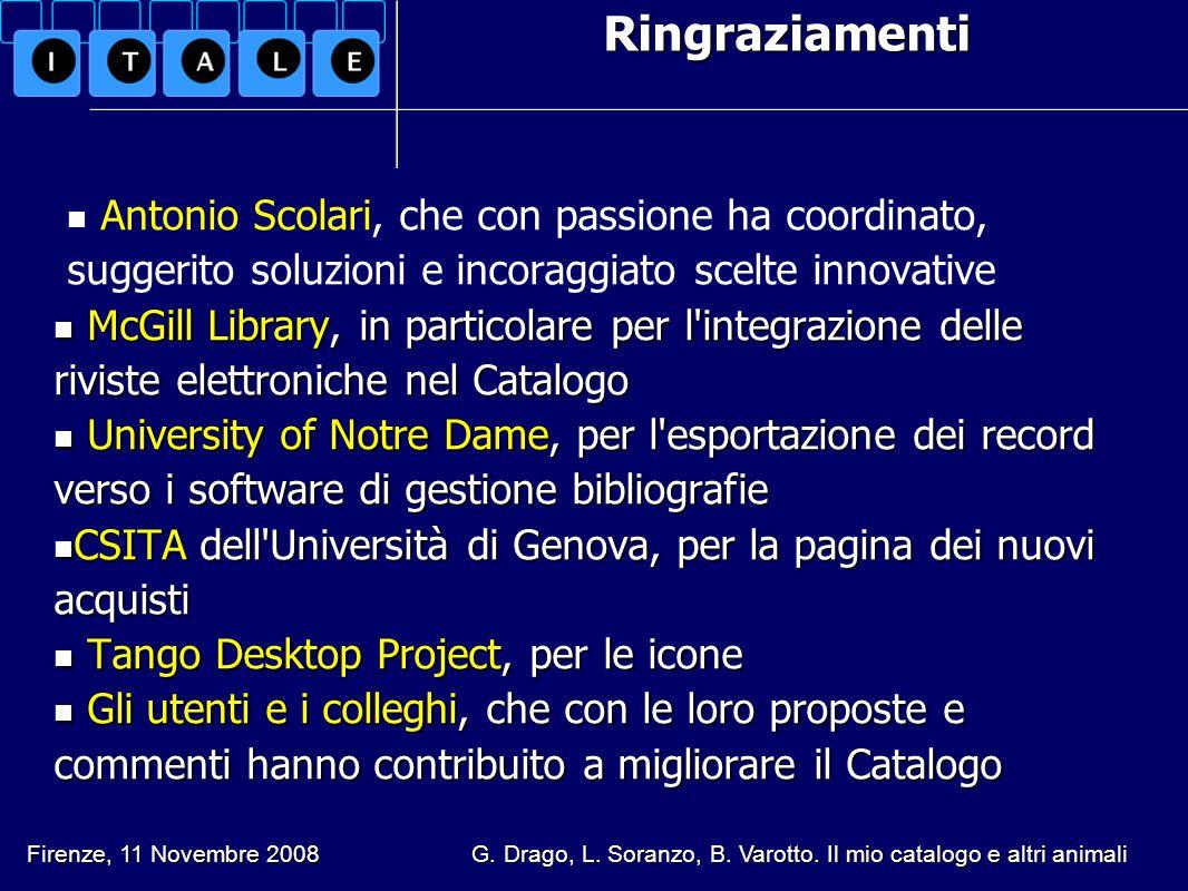 Ringraziamenti Antonio Scolari, che con passione ha coordinato, suggerito soluzioni e incoraggiato scelte innovative McGill Library, in particolare pe