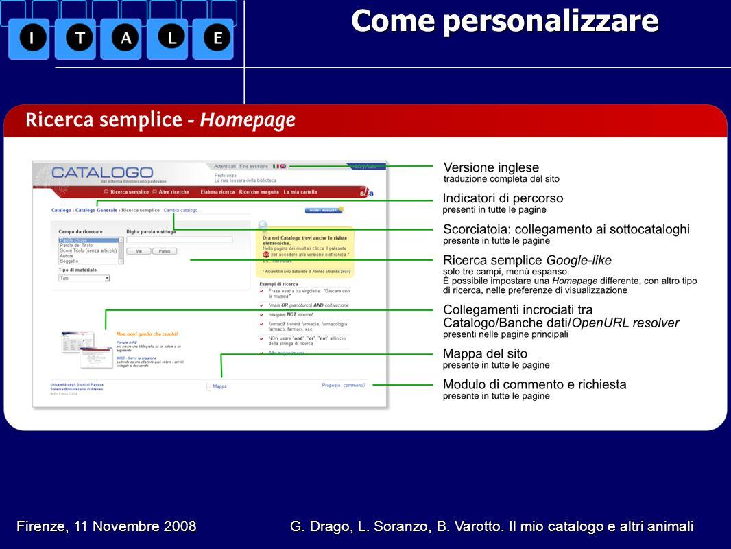 Come personalizzare Firenze, 11 Novembre 2008 G. Drago, L. Soranzo, B. Varotto. Il mio catalogo e altri animali