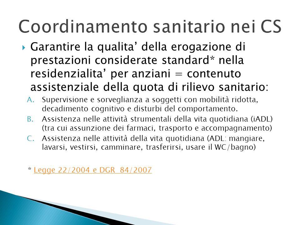 Garantire la qualita della erogazione di prestazioni considerate standard* nella residenzialita per anziani = contenuto assistenziale della quota di r
