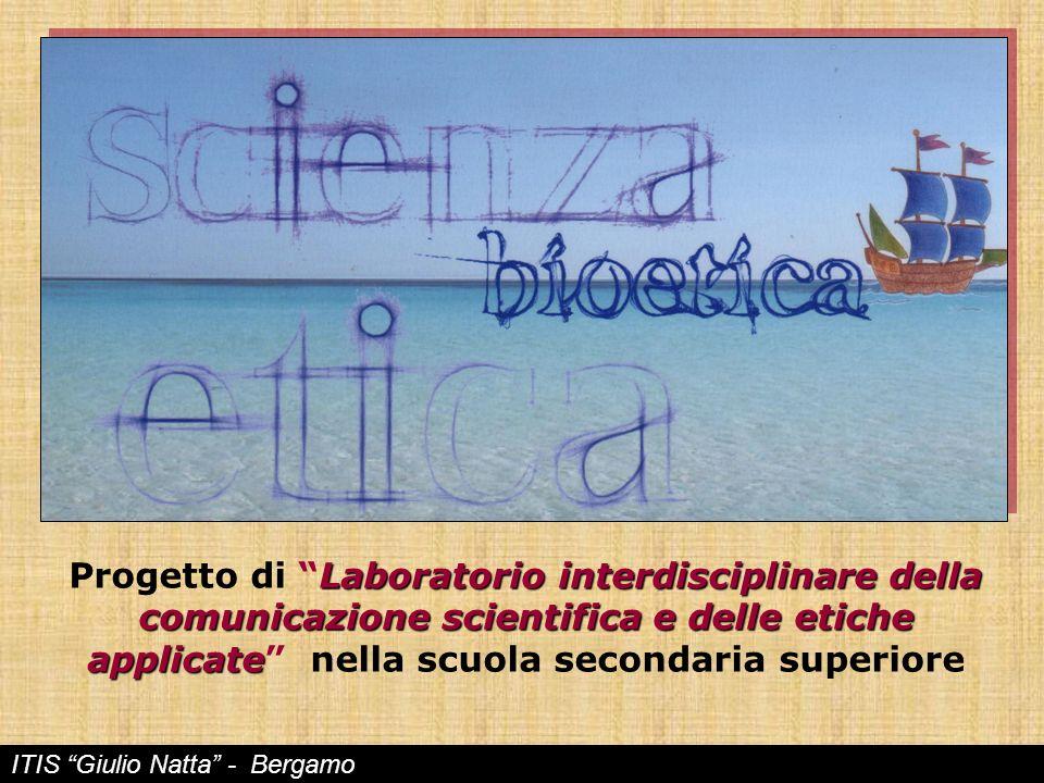 Laboratorio interdisciplinare della comunicazione scientifica e delle etiche applicate Progetto di Laboratorio interdisciplinare della comunicazione s