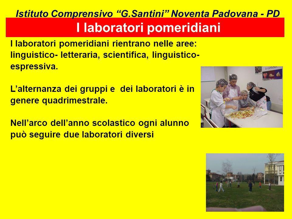 I laboratori pomeridiani I laboratori pomeridiani rientrano nelle aree: linguistico- letteraria, scientifica, linguistico- espressiva. Lalternanza dei