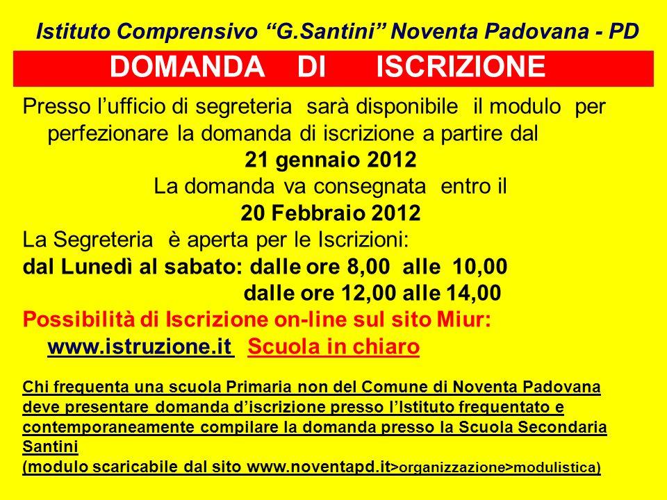 Istituto Comprensivo G.Santini Noventa Padovana - PD Presso lufficio di segreteria sarà disponibile il modulo per perfezionare la domanda di iscrizion