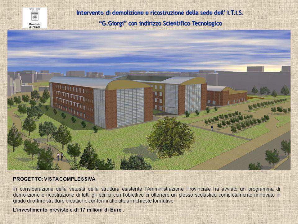 In considerazione della vetustà della struttura esistente lAmministrazione Provinciale ha avviato un programma di demolizione e ricostruzione di tutti
