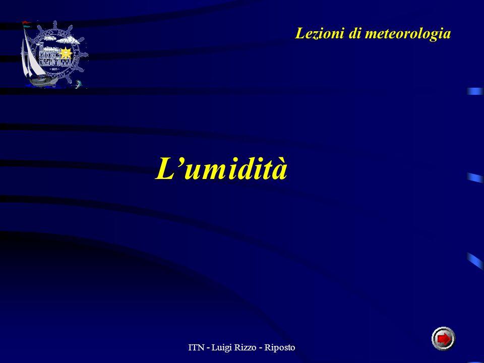 ITN - Luigi Rizzo - Riposto Lumidità Lezioni di meteorologia