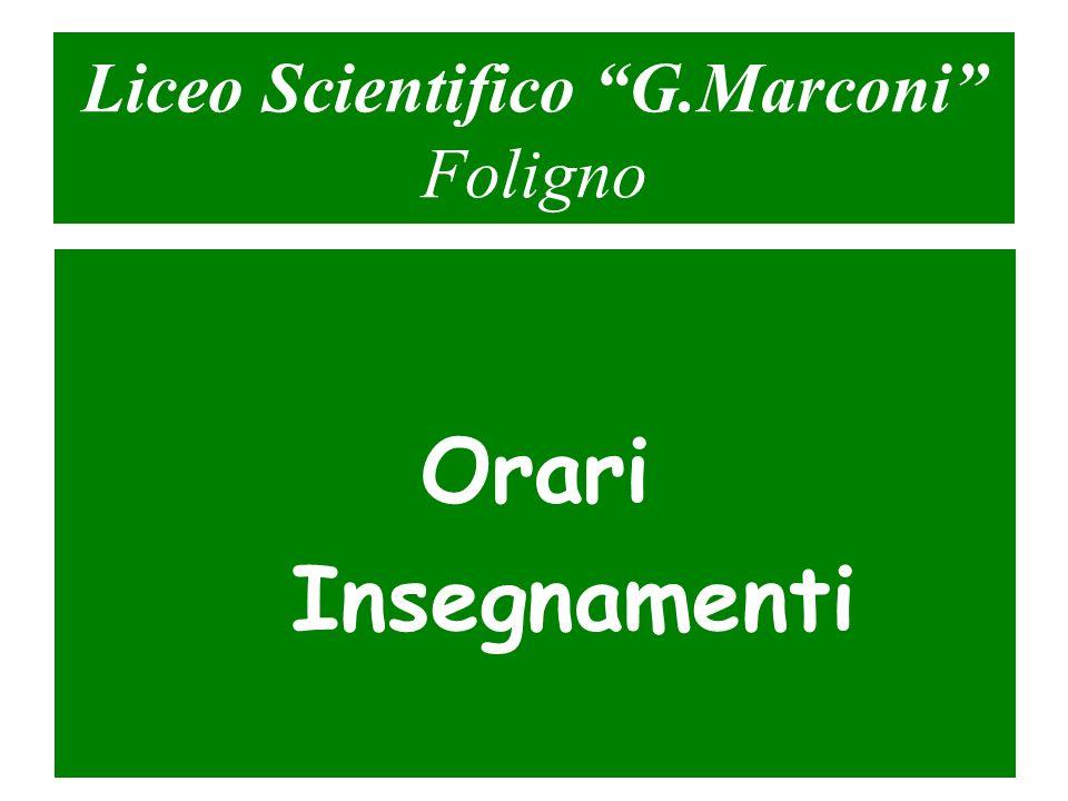Liceo Scientifico G.Marconi Foligno Orari Insegnamenti