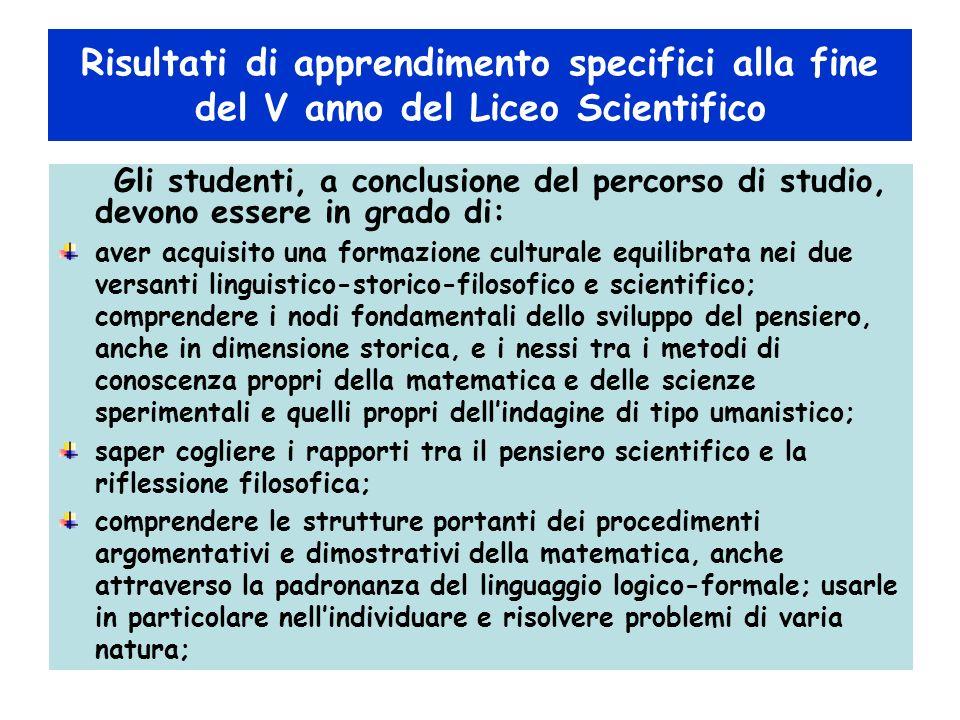 Gli studenti, a conclusione del percorso di studio, devono essere in grado di: aver acquisito una formazione culturale equilibrata nei due versanti li