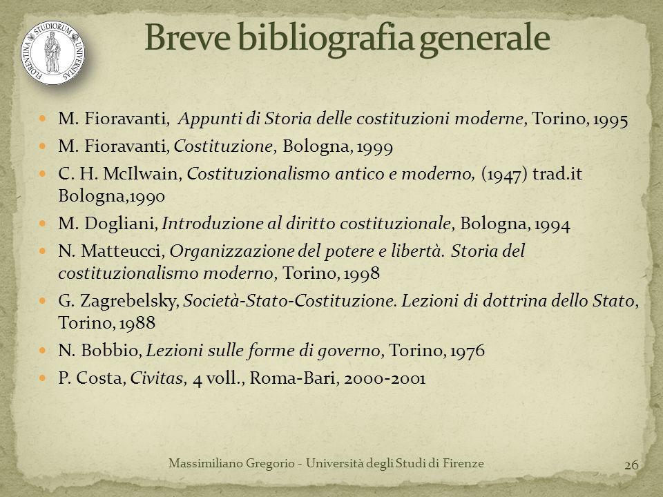 M. Fioravanti, Appunti di Storia delle costituzioni moderne, Torino, 1995 M. Fioravanti, Costituzione, Bologna, 1999 C. H. McIlwain, Costituzionalismo