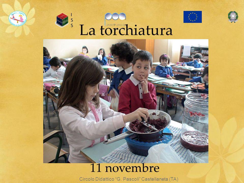 Circolo Didattico G. Pascoli Castellaneta (TA) La torchiatura 11 novembre