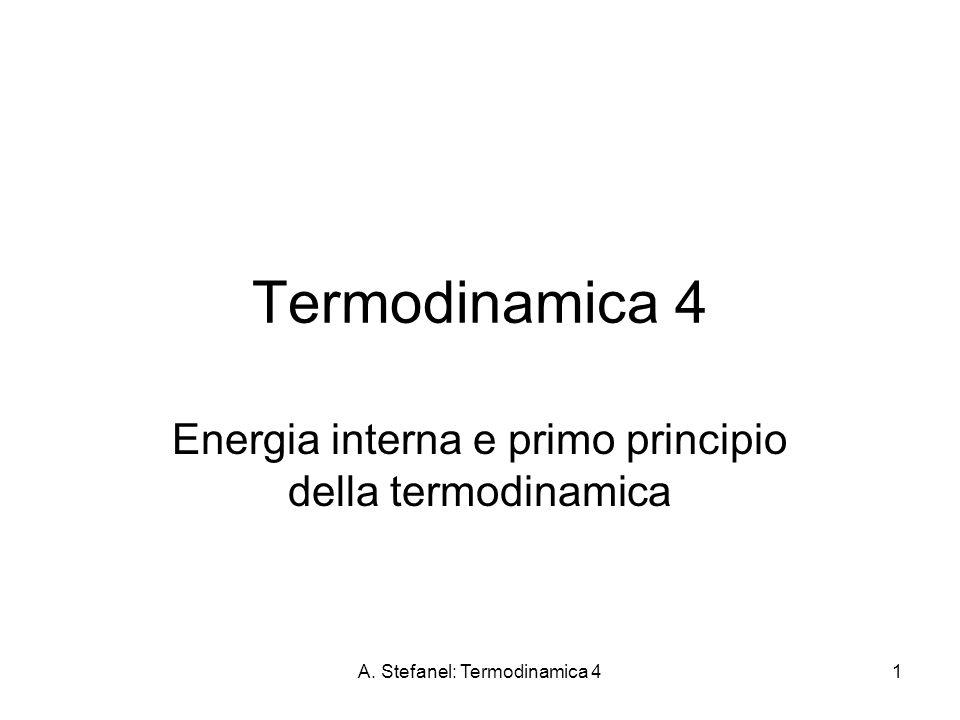 A. Stefanel: Termodinamica 41 Termodinamica 4 Energia interna e primo principio della termodinamica