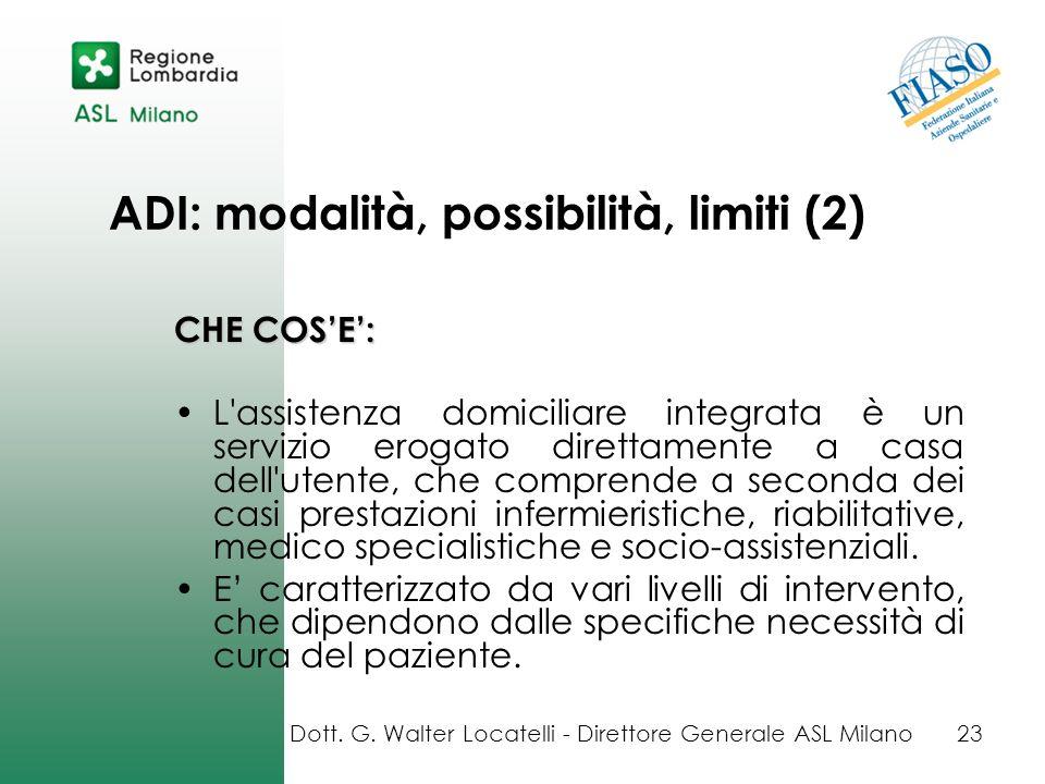 ADI: modalità, possibilità, limiti (2) CHE COSE: L'assistenza domiciliare integrata è un servizio erogato direttamente a casa dell'utente, che compren