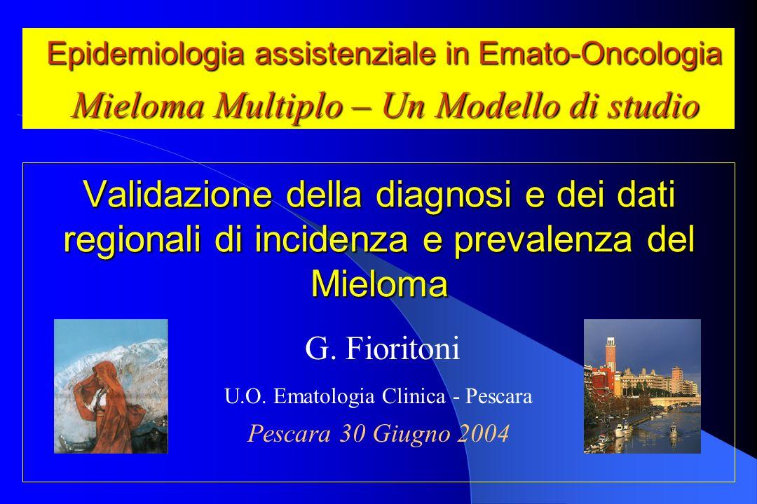 Anno 1999 (N°265 pz.)Anno 2000 (N°112 pz.) Epidemiologia Assistenziale in Onco-Ematologia Validazione casi Mieloma