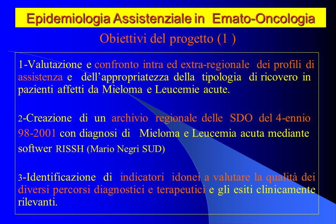 Epidemiologia Assistenziale in Emato-Oncologia Epidemiologia Assistenziale in Emato-Oncologia 4- Validazione del contenuto informativo delle SDO con particolare riferimento alla diagnosi secondo criteri standardizzati ed accettati dalla letteratura internazionale.