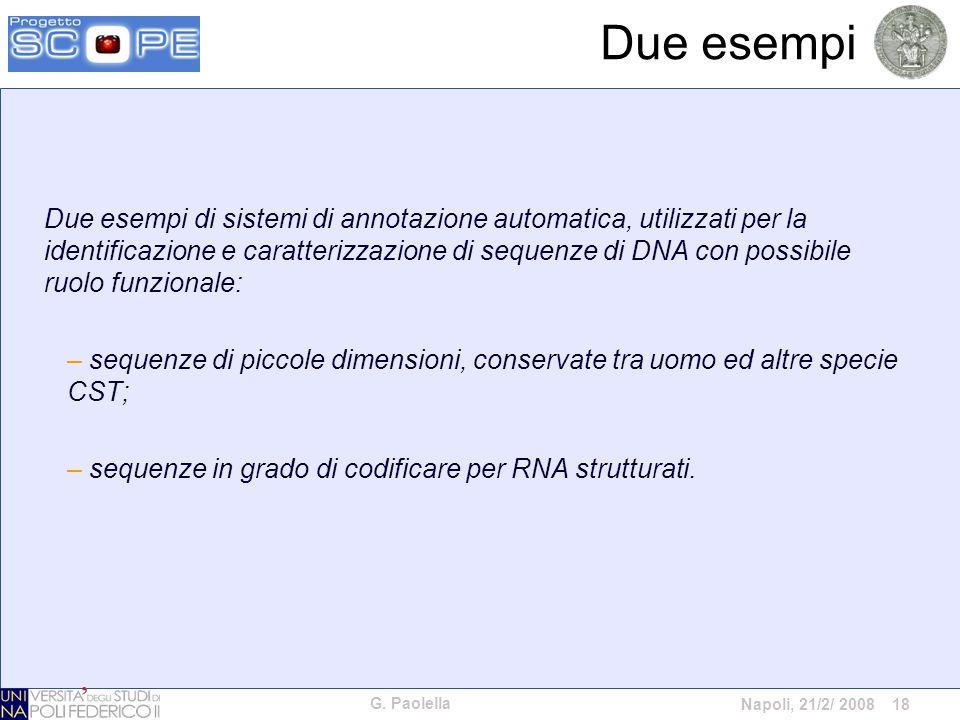 G. Paolella Napoli, 21/2/ 2008 18 Due esempi Due esempi di sistemi di annotazione automatica, utilizzati per la identificazione e caratterizzazione di