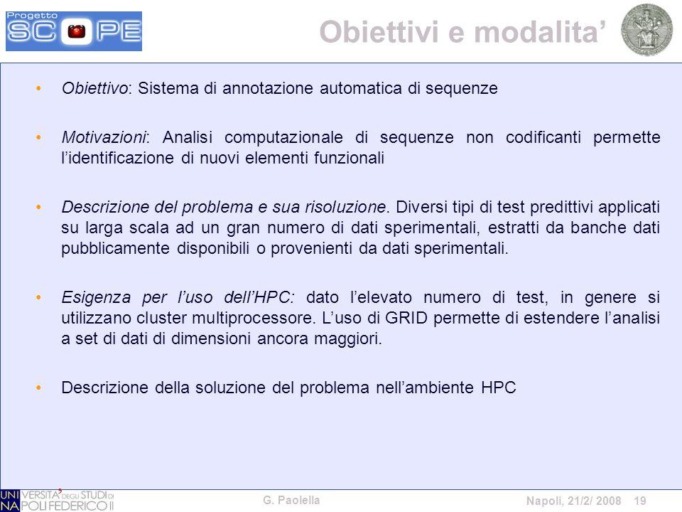 G. Paolella Napoli, 21/2/ 2008 19 Obiettivo: Sistema di annotazione automatica di sequenze Motivazioni: Analisi computazionale di sequenze non codific