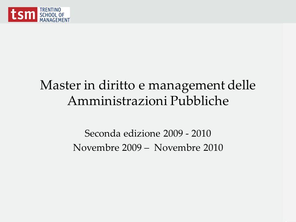 Master in diritto e management delle Amministrazioni Pubbliche Seconda edizione 2009 - 2010 Novembre 2009 – Novembre 2010