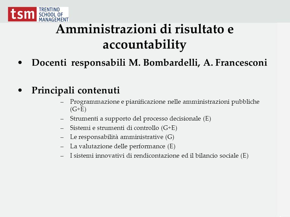 Amministrazioni di risultato e accountability Docenti responsabili M. Bombardelli, A. Francesconi Principali contenuti –Programmazione e pianificazion
