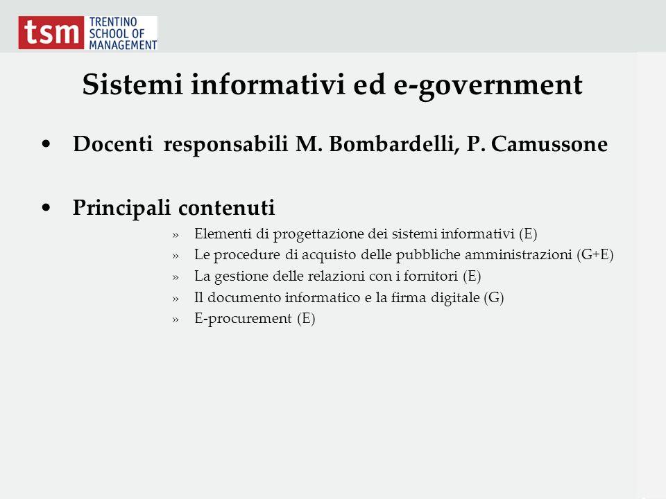 Sistemi informativi ed e-government Docenti responsabili M. Bombardelli, P. Camussone Principali contenuti »Elementi di progettazione dei sistemi info