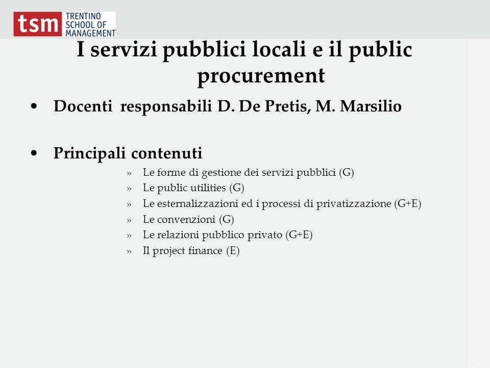 I servizi pubblici locali e il public procurement Docenti responsabili D. De Pretis, M. Marsilio Principali contenuti »Le forme di gestione dei serviz