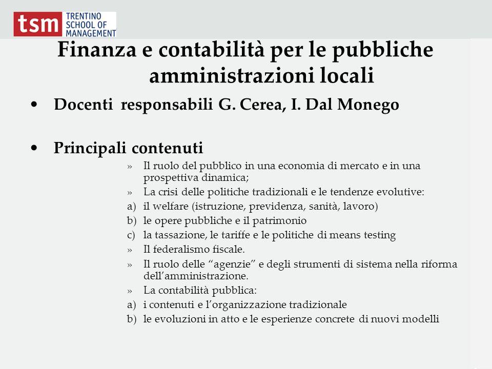 Finanza e contabilità per le pubbliche amministrazioni locali Docenti responsabili G. Cerea, I. Dal Monego Principali contenuti »Il ruolo del pubblico