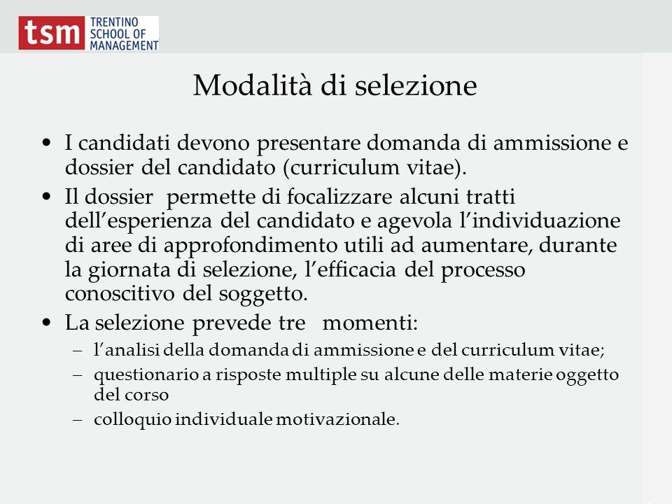Modalità di selezione I candidati devono presentare domanda di ammissione e dossier del candidato (curriculum vitae). Il dossier permette di focalizza
