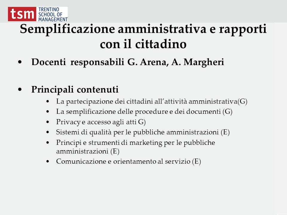 Semplificazione amministrativa e rapporti con il cittadino Docenti responsabili G. Arena, A. Margheri Principali contenuti La partecipazione dei citta