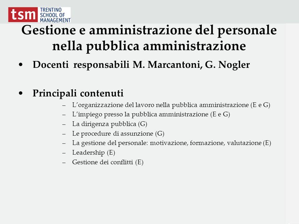 Gestione e amministrazione del personale nella pubblica amministrazione Docenti responsabili M. Marcantoni, G. Nogler Principali contenuti –Lorganizza