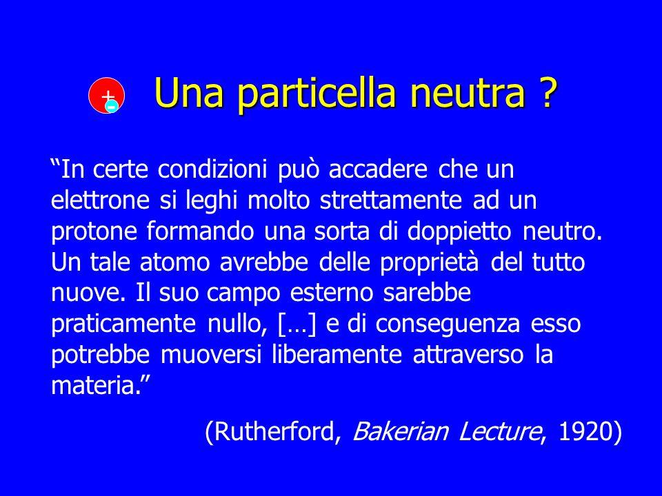 Una particella neutra ? In certe condizioni può accadere che un elettrone si leghi molto strettamente ad un protone formando una sorta di doppietto ne
