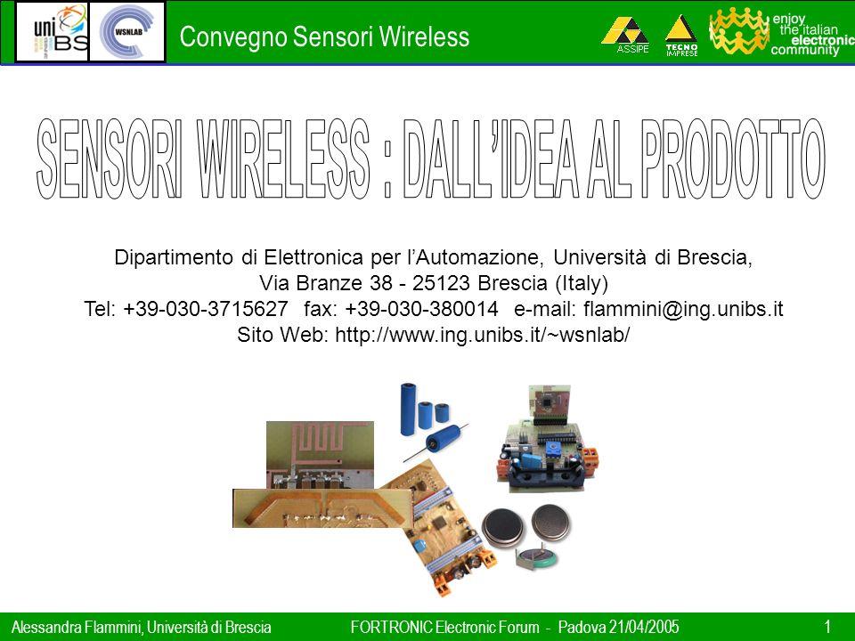 Convegno Sensori Wireless Alessandra Flammini, Università di BresciaFORTRONIC Electronic Forum - Padova 21/04/2005 1 Dipartimento di Elettronica per l