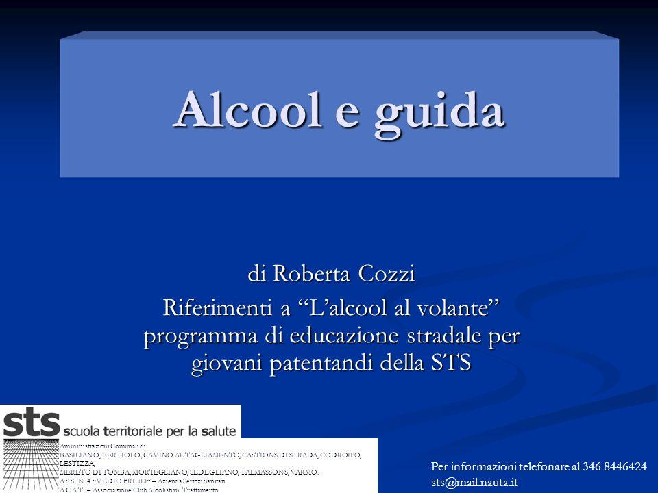 Alcool e guida di Roberta Cozzi Riferimenti a Lalcool al volante programma di educazione stradale per giovani patentandi della STS Amministrazioni Com