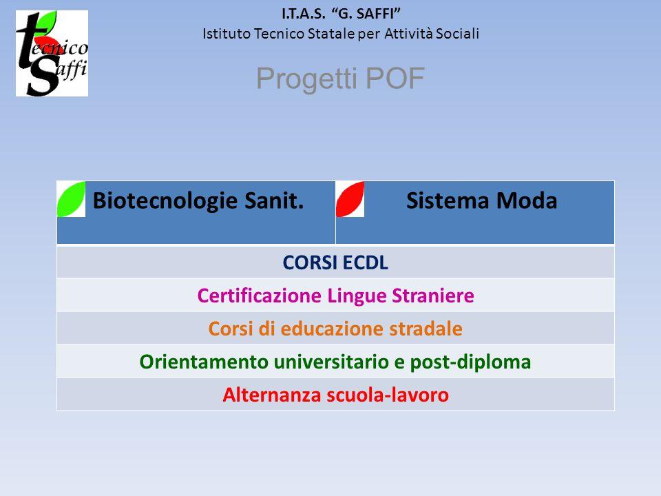 I.T.A.S. G. SAFFI Istituto Tecnico Statale per Attività Sociali Progetti POF Biotecnologie Sanit. Sistema Moda CORSI ECDL Certificazione Lingue Strani