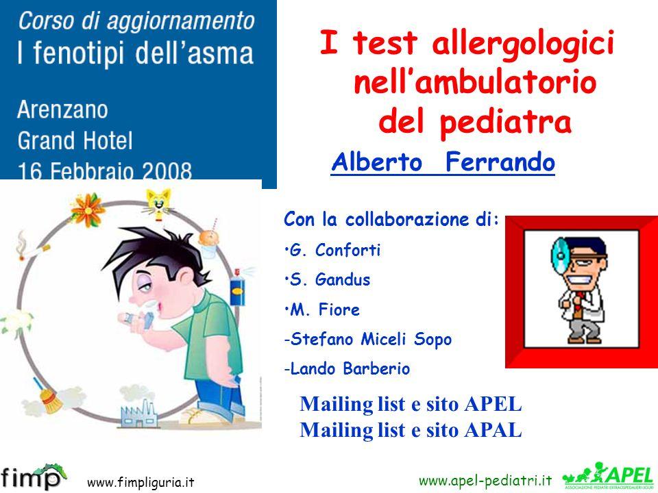 www.fimpliguria.it www.apel-pediatri.it I test allergologici nellambulatorio del pediatra Alberto Ferrando Con la collaborazione di: G. Conforti S. Ga