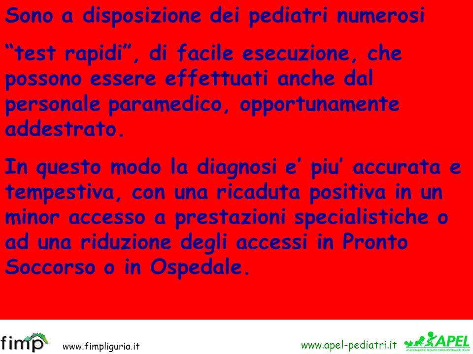 www.fimpliguria.it www.apel-pediatri.it Sono a disposizione dei pediatri numerosi test rapidi, di facile esecuzione, che possono essere effettuati anc