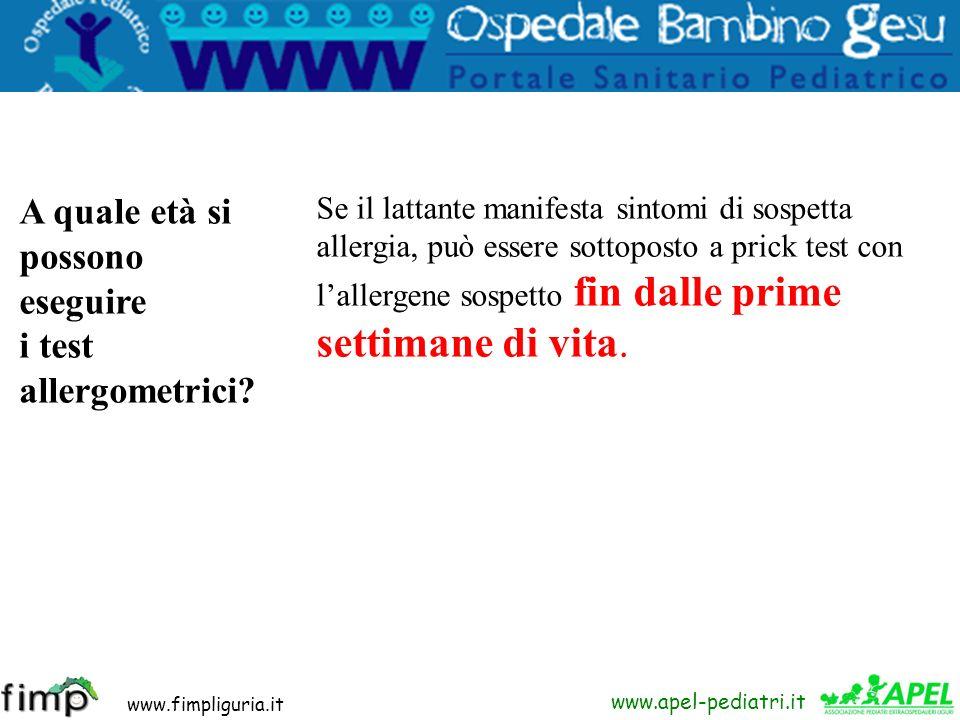 www.fimpliguria.it www.apel-pediatri.it A quale età si possono eseguire i test allergometrici? Se il lattante manifesta sintomi di sospetta allergia,