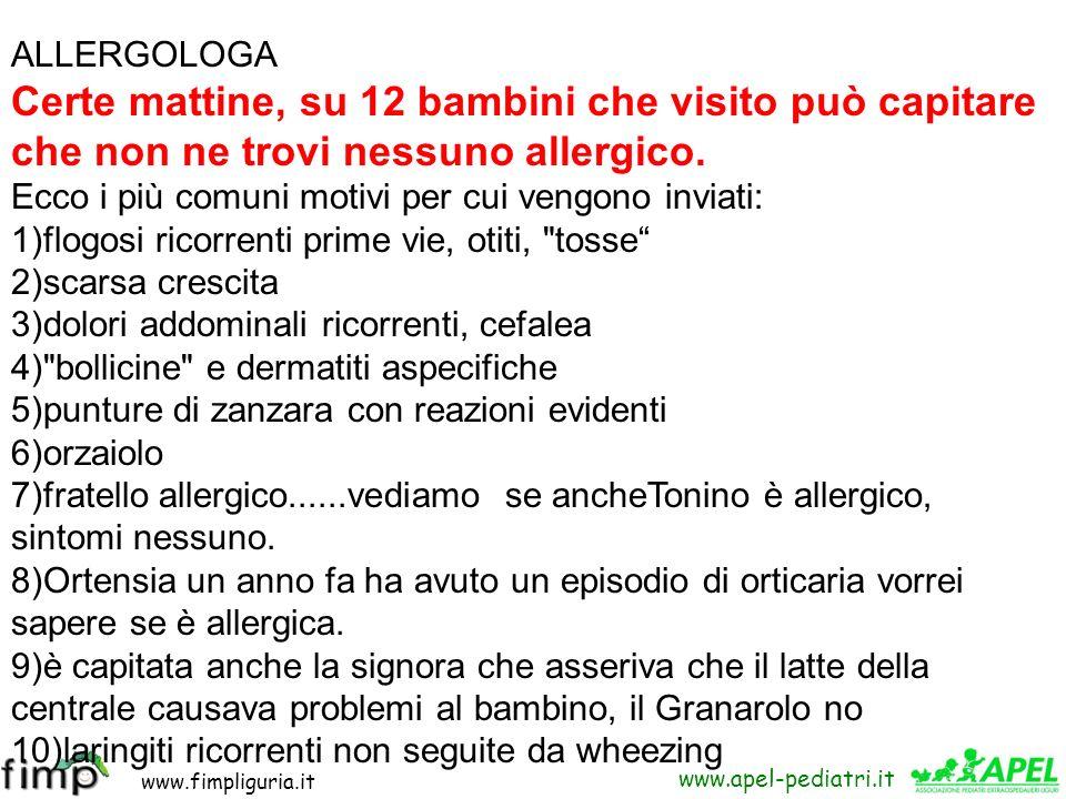 www.fimpliguria.it www.apel-pediatri.it ALLERGOLOGA Certe mattine, su 12 bambini che visito può capitare che non ne trovi nessuno allergico. Ecco i pi