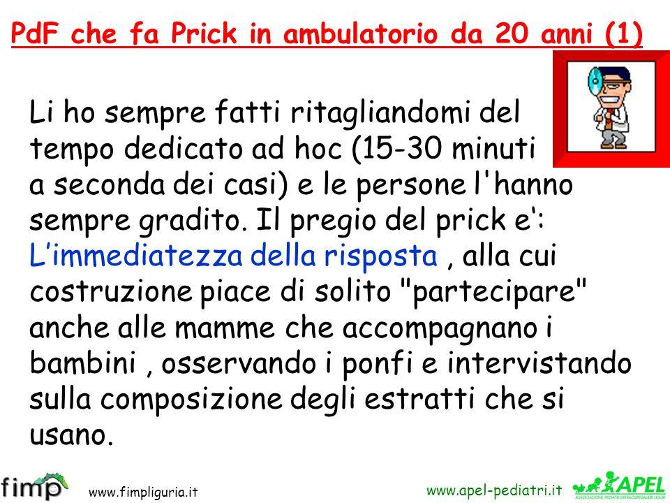 www.fimpliguria.it www.apel-pediatri.it PdF che fa Prick in ambulatorio da 20 anni (1) Li ho sempre fatti ritagliandomi del tempo dedicato ad hoc (15-