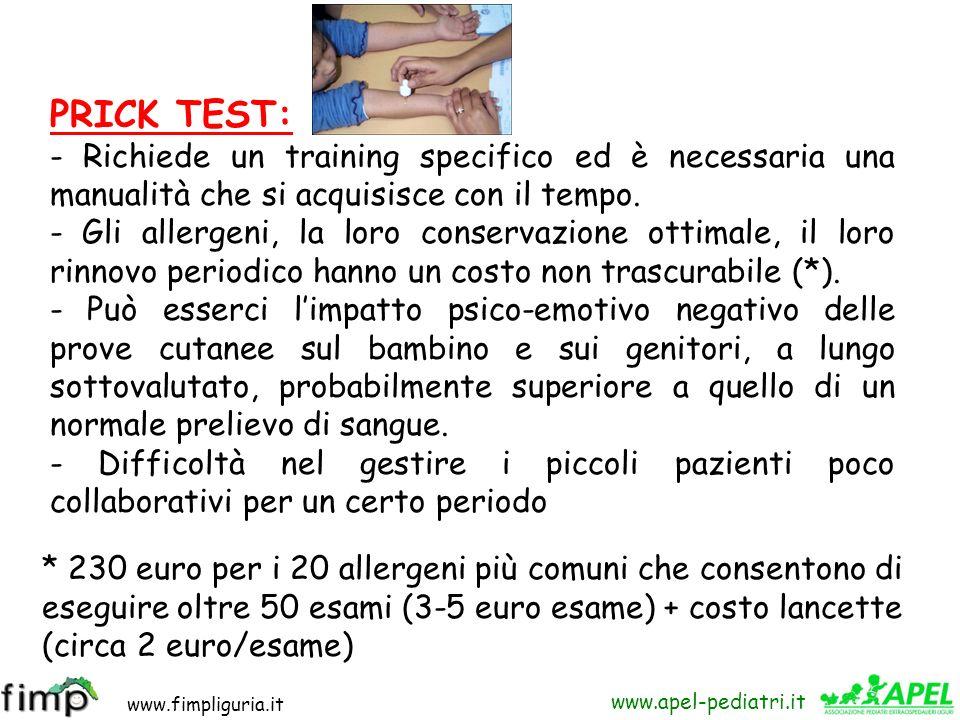 www.fimpliguria.it www.apel-pediatri.it PRICK TEST: - Richiede un training specifico ed è necessaria una manualità che si acquisisce con il tempo. - G
