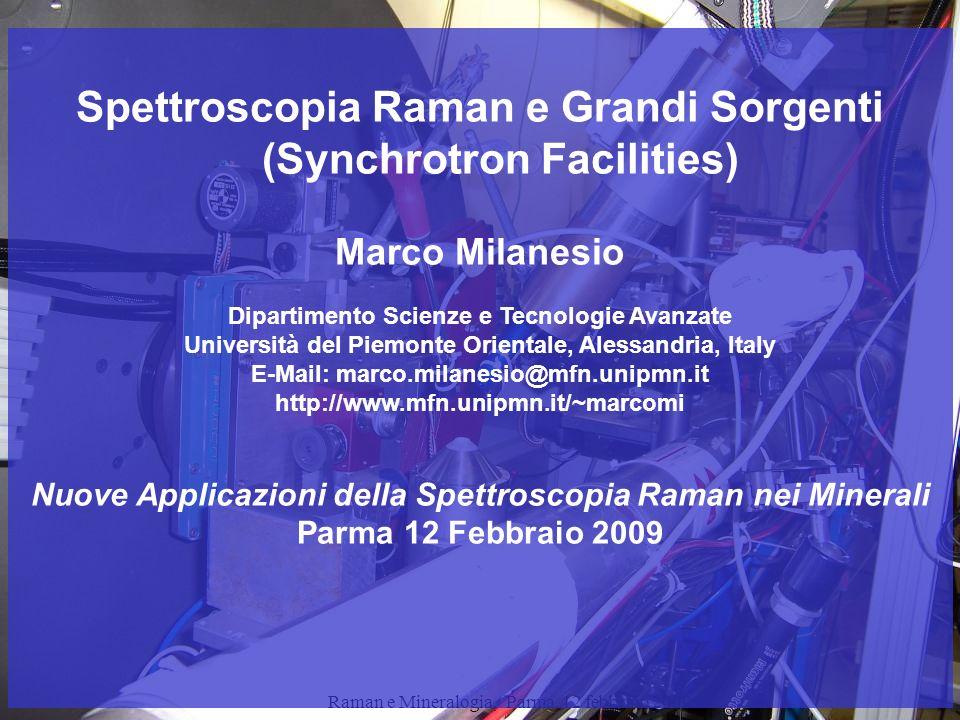 Raman e Mineralogia, Parma, 12 febbraio 2009Marco Milanesio 12 Possible multi-technique experiments at the SNBL… Raman/EXAFS Raman/XRPD/EXAFS Raman/XRPD/XAFS/Mass Spectroscopy Raman/Single crystal XRD Raman/XRPD