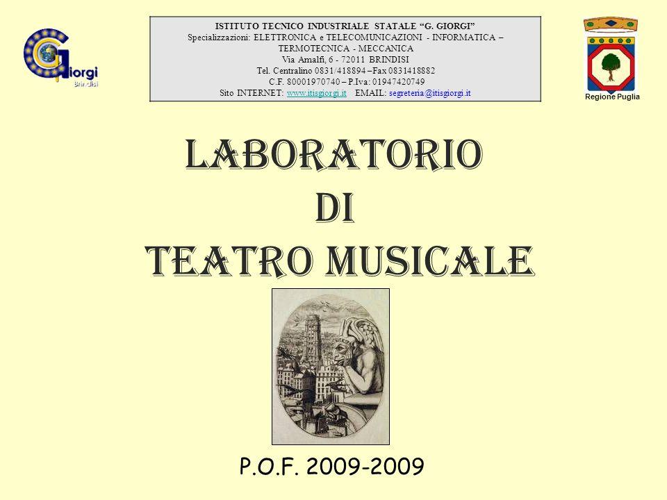 LABORATORIO DI TEATRO MUSICALE ISTITUTO TECNICO INDUSTRIALE STATALE G. GIORGI Specializzazioni: ELETTRONICA e TELECOMUNICAZIONI - INFORMATICA – TERMOT