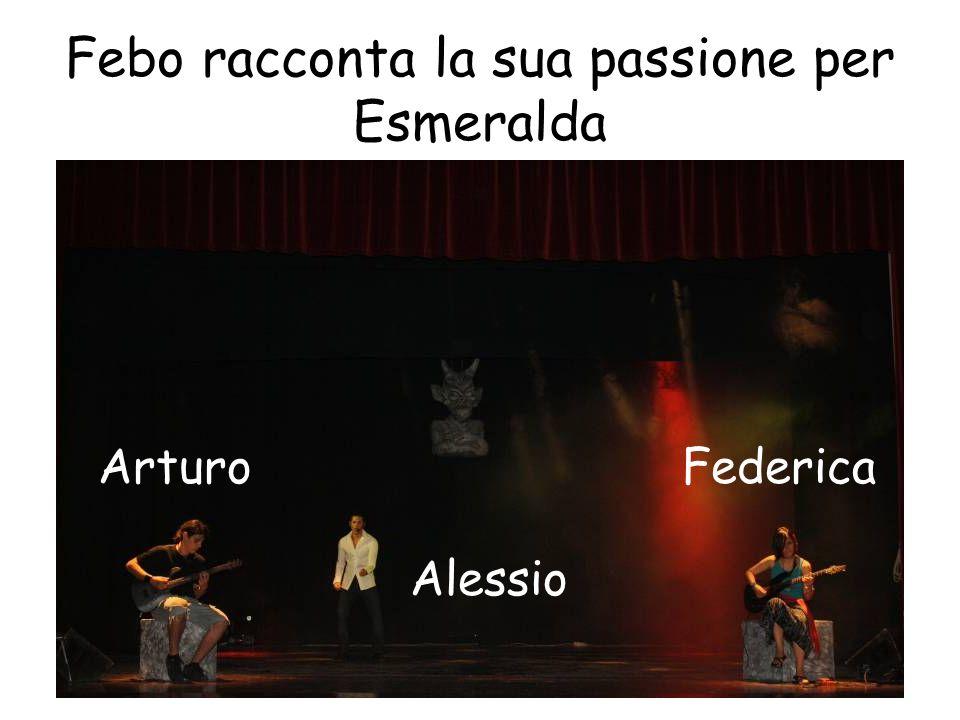 Febo racconta la sua passione per Esmeralda ArturoFederica Alessio